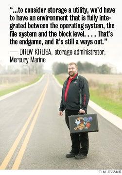 — drew kreisa, storage administrator, Mercury Marine