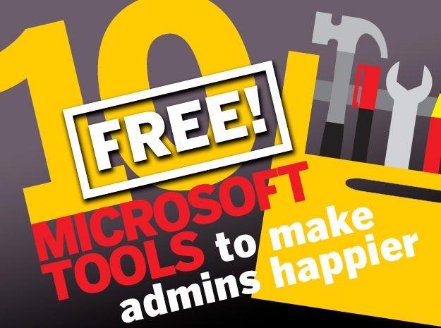 10 (FREE!) Microsoft tools to make admins happier | Network