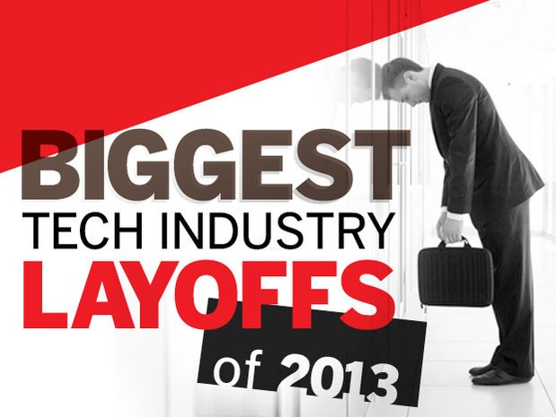 Biggest Tech Industry Layoffs of 2013 | Network World