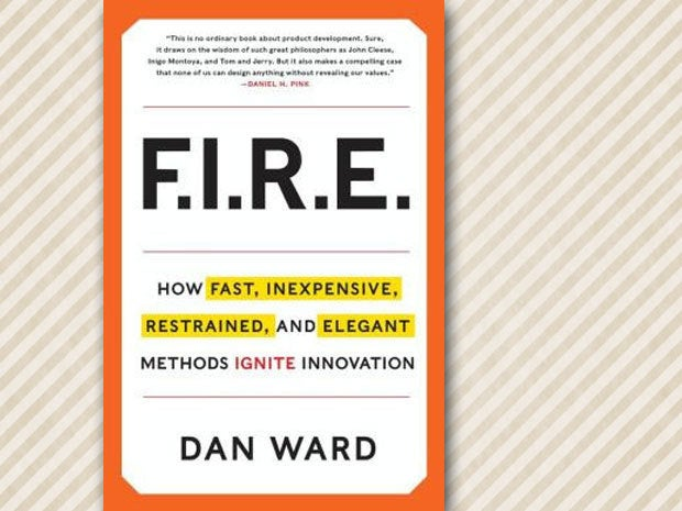 F.I.R.E.: How Fast, Inexpensive, Restrained and Elegant Methods Ignite Innovation