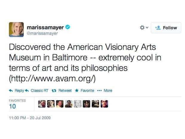 Screenshot of the Marissa Mayer's first tweet from July 20, 2009 which said \Discovered the American Visionary Arts Museum in Baltimore -- extremely cool in terms of art and its philosophies (http://www.avam.org/)\