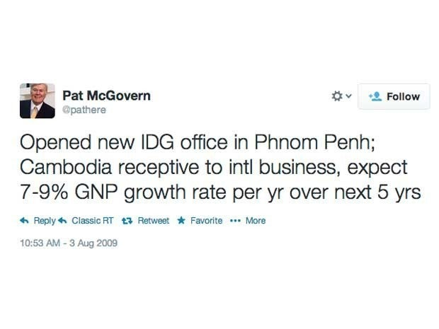 Screenshot of Pat McGovern's first tweet, from August 3, 2009, which said \Opened new IDG office in Phnom Penh; Cambodia receptive to intl business, expect 7-9% GNP growth rate per yr over next 5 yrs\