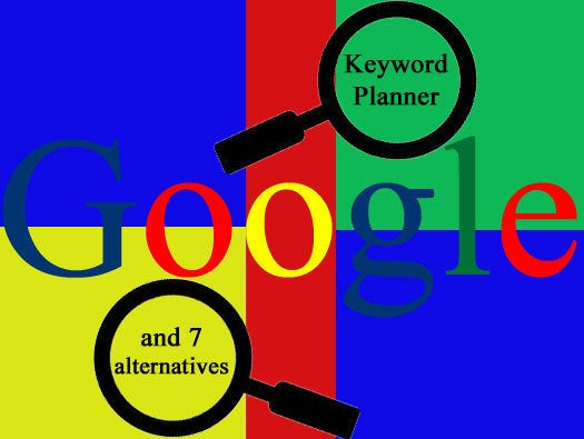 How to Use Google\'s Keyword Planner for SEO (and 7 Free Alternatives)