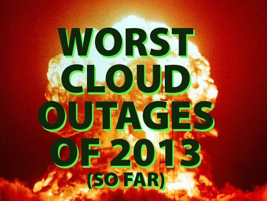 The worst cloud outages of 2013 (so far)