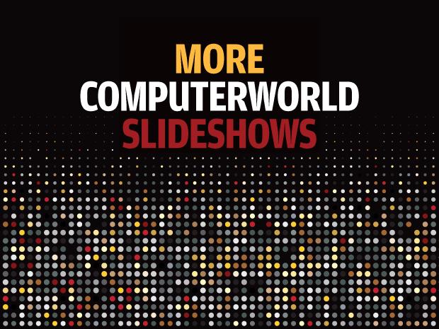More Computerworld slideshows