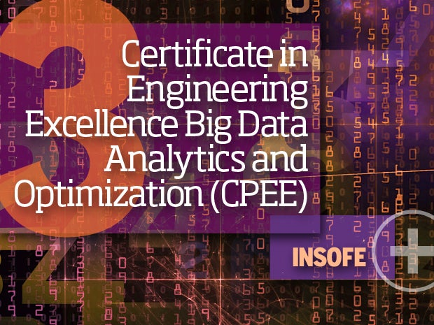3. Certificate in Engineering Excellence Big Data Analytics and Optimization (CPEE) -- INSOFE