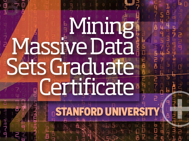 4. Mining Massive Data Sets Graduate Certificate -- Stanford University