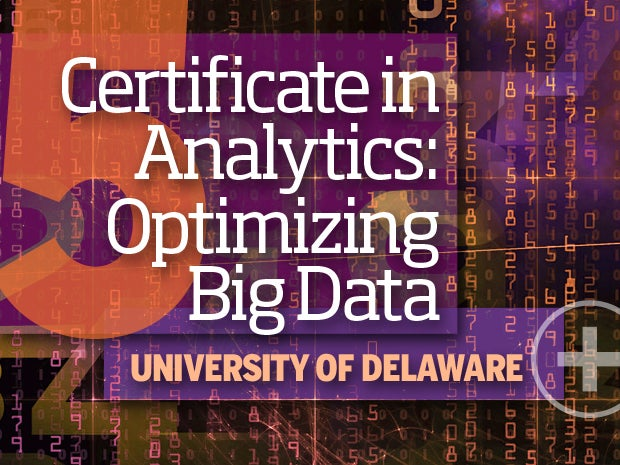 5. Certificate in Analytics: Optimizing Big Data – University of Delaware