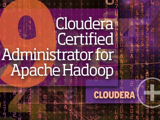9. Cloudera Certified Administrator for Apache Hadoop (CCAH) -- Cloudera