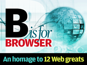 B is for browser: An homage to 12 Web greats