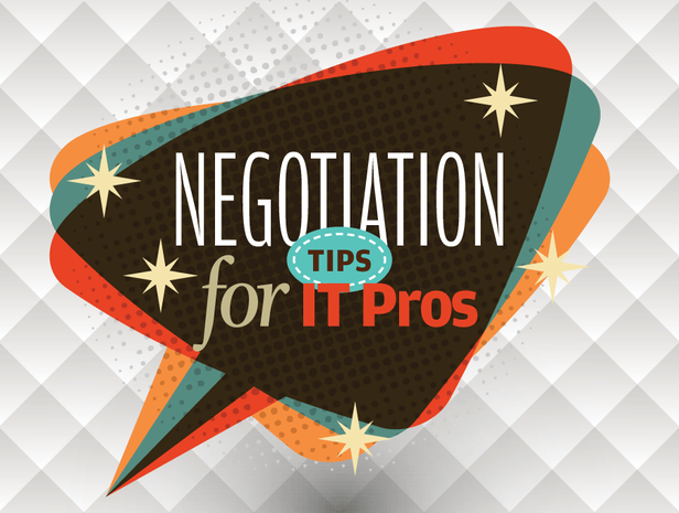 Negotiation tips for IT pros