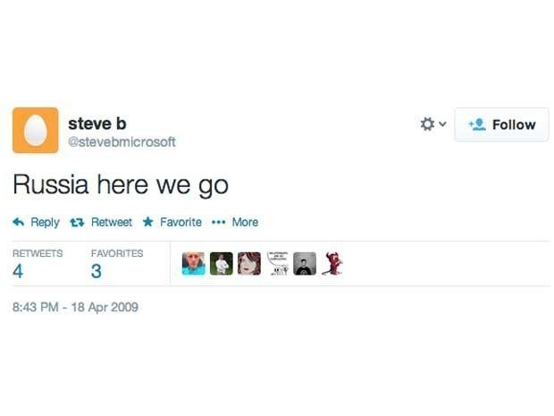 Screenshot of Steve Ballmer's first tweet from April 18, 2009 which said Russia here we go