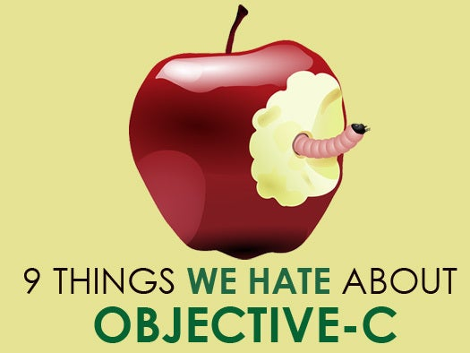 9 things we hate about Objective-C