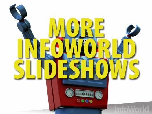 More InfoWorld slideshows