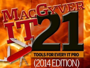 MacGyver IT: 21 tools for IT heroes