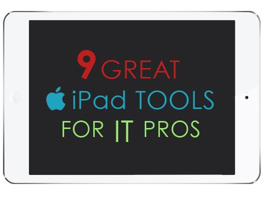 9 great iPad tools for IT pros