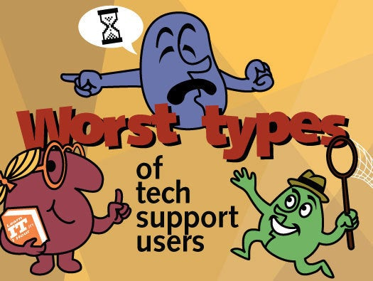 The worst types of tech support users