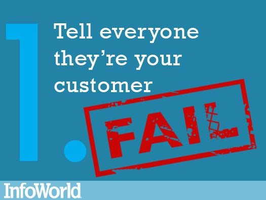 1. Tell everyone they\'re your customer