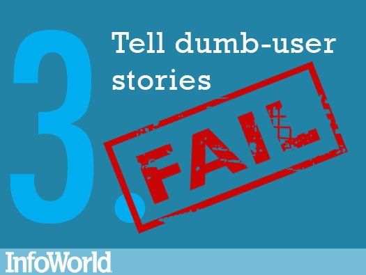 3. Tell dumb-user stories