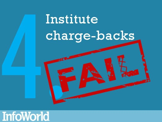 4. Institute chargebacks