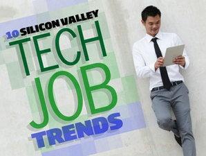Top 10 Silicon Valley tech job trends