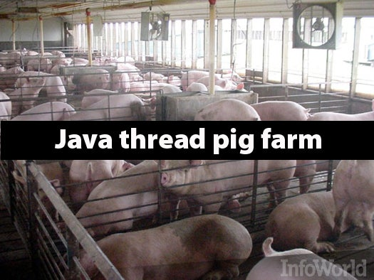 The Java thread pig farm