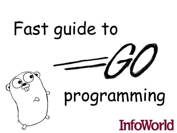 Fast guide to Google Go programming | InfoWorld