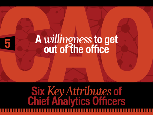 A willingness to get out of the office