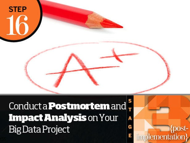 Step 16: Conduct a Postmortem and Impact Analysis on Your Big Data Project