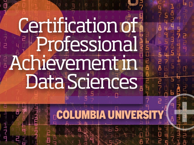 2. Certification of Professional Achievement in Data Sciences -- Columbia University