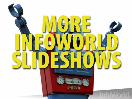 More InfoWorld slideshows