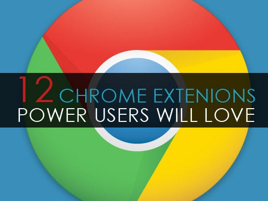 12 Chrome extensions power users will love