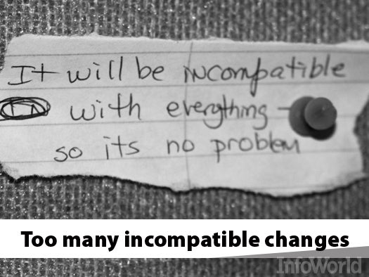 Too many incompatible changes