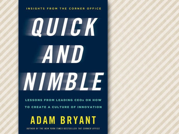 Quick and Nimble: Lessons From the Leading CEOs on How To Create a Culture of Innovation
