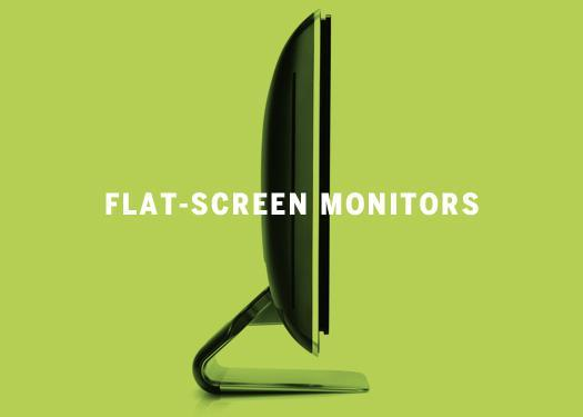 Flat-screen monitors