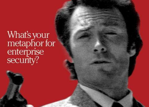 What?s your metaphor for enterprise security