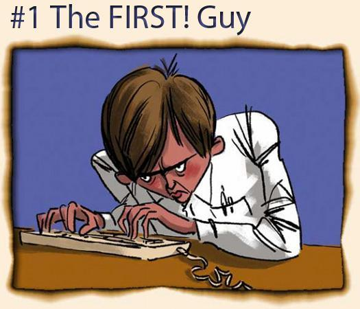 1. The FIRST! Guy
