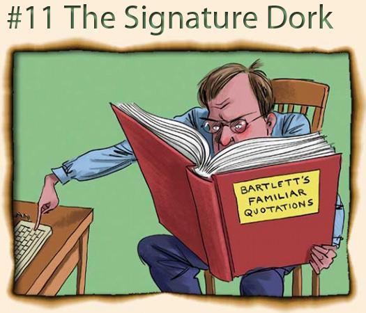 11. The Signature Dork
