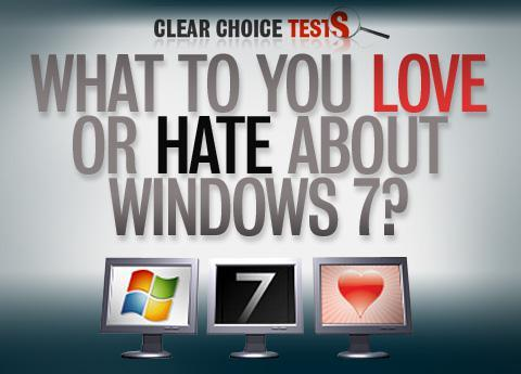 What do you love or hate about Windows 7?